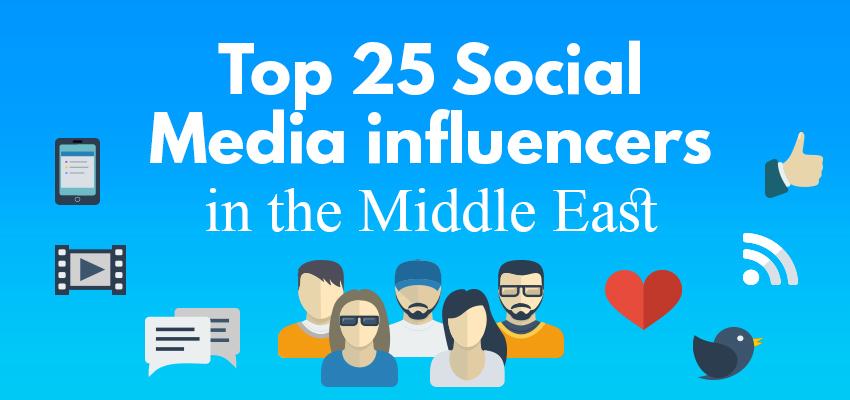 Top 25 Social Media Influencers in the Middle East